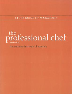 The Professional Chef By The Culinary Institute of America (COR) [Study Guide Edition]